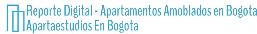 Reporte Digital – Apartamentos Amoblados en Bogota